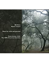 Bill Alves: Mystic Canyon - Music for Violin & Gamelan