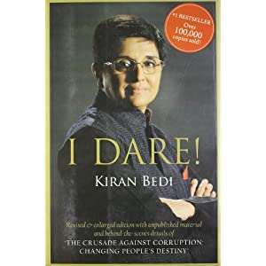 I Dare! : Revised & enlarged edition including The Crusade Against Corruption Changing People's Destiny