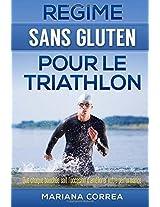 Regime Sans Gluten Pour Le Triathlon: Que Chaque Bouchee Soit L'occasion D'ameliorer Votre Performance