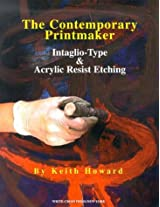 The Contemporary Printmaker: Intaglio-Type & Acrylic Resist Etching