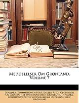 Meddelelser Om Grnland, Volume 7