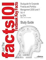 Studyguide for Corporate Finance and Portfolio Management 2009 Level 1 Vol. 4 by Cfa, ISBN 9780536537065 (Cram101 Textbook Reviews)