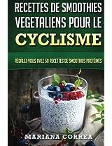 Recettes De Smooties Vegetaliens Pour Le Cyclisme: Regalez-vous Avez 50 Recettes De Smoothies Proteines