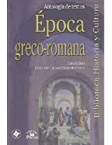 Epoca greco-romana/ Greek Roman Times: Antologia de textos/ Anthology of Texts: 2 (Biblioteca Historia Y Cultura/ History and Culture Library)