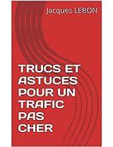 TRUCS ET ASTUCES POUR UN TRAFIC PAS CHER (French Edition)