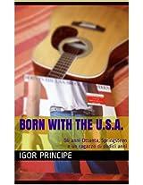 Born with the U.S.A.: Gli anni Ottanta, Springsteen e un ragazzo di dodici anni (Italian Edition)