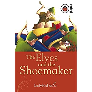 The Elves and the Shoemaker (Ladybird Tales)