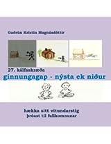 Krakka-Óðsmál in fornu 27.skræða: 27. kálfaskræða: ginnungagap, nýsta ek niður