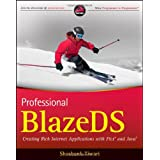Professional BlazeDS: Creating Rich Internet Applications with Flex and Java (Wrox Programmer to Programmer)Shashank Tiwari�ɂ��