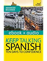Keep Talking Spanish - Ten Days to Confidence: Teach Yourself (Kindle Enhanced Edition): Kindle Audio Ebook (Teach Yourself Audio eBooks)