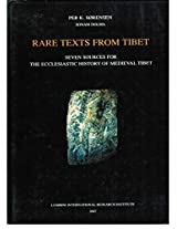 Rare Text S from Tibet: Seven Sources for the Ecclesiastic History of Medieval Tibet