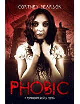 Phobic (The Forbidden Doors Book 1)