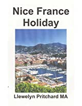 Nice France Holiday: Et Budget Kort Pause Ferie: Volume 7 (Illustrated Diaries Af Llewelyn Pritchard Ma)