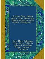 Jordani Bruni Nolani Opera Latine Conscripta Publicis Sumptibus Edita, Volume 2,part 2