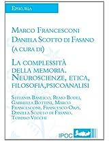 La Complessita Della Memoria. Neuroscienze, Etica, Filosofia, Psicoanalisi