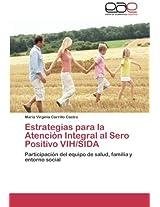 Estrategias para la Atención Integral al Sero Positivo VIH/SIDA: Participación del equipo de salud, familia y entorno social