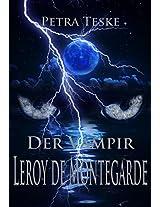 Der Vampir Leroy de Montegarde: Vampirroman (German Edition)