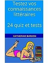 Testez vos connaissances littéraires 24 quiz et tests (French Edition)
