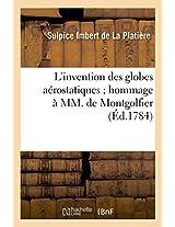 L'Invention Des Globes Aerostatiques; Hommage a MM. de Montgolfier (Savoirs Et Traditions)