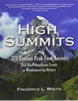 High Summits: 370 Famous Peak First Ascents and Other Significant Events in Mountaineering History