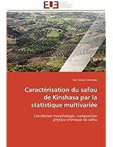 Caracterisation Du Safou de Kinshasa Par La Statistique Multivariee (Omn.Univ.Europ.)