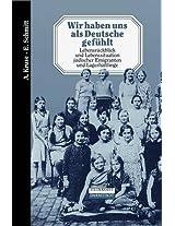 Wir Haben Uns ALS Deutsche Gef Hlt: Lebensr Ckblick Und Lebenssituation J Discher Emigranten Und Lagerh Ftlinge