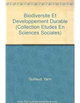 Biodiversite Et Developpement Durable (Collection Etudes En Sciences Sociales)