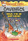 Cavemice #3: Help, I'm in Hot Lava: 03 (Geronimo Stilton: Cavemice)
