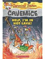 Cavemice - 3 Help I'M in Hot Lava: 03 (Geronimo Stilton: Cavemice)