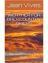 WEATHER For Backcountry Skiers: The Backcountry Pro Series