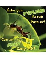 Eske Yon Foumi Kapab Pote M? / Can an Ant Carry Me?