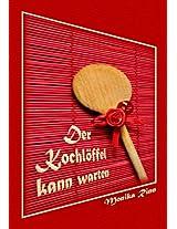 Der Kochlöffel kann warten (German Edition)