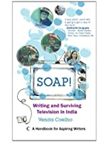 Soap! Writting and Surviving Telivision in India