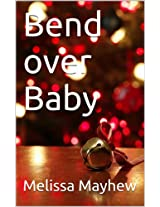 Bend over Baby (Dutch Edition)