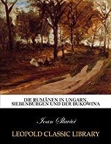 Die Rumänen in Ungarn, Siebenbürgen und der Bukowina