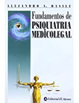 Fundamentos de psiquiatria medico legal/ Introduction of legal medical psychiatry