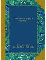Kniazhestvo Blgariia Volume 1