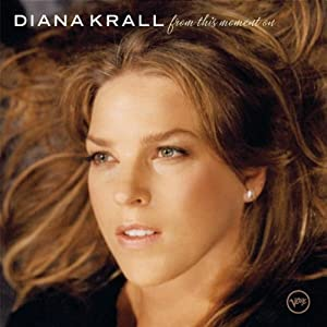 ♪From This Moment on /ダイアナ・クラールDiana Krall| 形式: CD