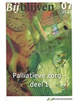 Bijblijven nr. 7 - 2013 - Palliatieve zorg - deel I