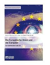 Die Europäische Union und die Europäer: So funktioniert die EU