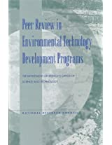 Peer Review in Environmental Technology Development Programs: The Department of Energy's Office of Science and Technology (Compass Series)