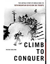 Climb to Conquer: The Untold Story of WWII's 10th Mountain Division Ski Troops
