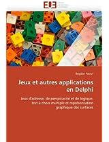 Jeux Et Autres Applications En Delphi (Omn.Univ.Europ.)