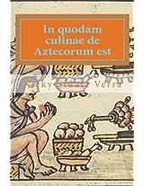 In Quodam Culinae De Aztecorum Est