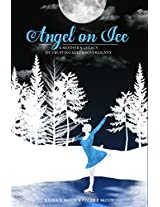 Angel On Ice: A Mother's Legacy of Trusting God's Sovereignty