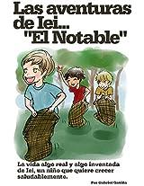 """Las Aventuras de Iei """"El Notable"""": Los niños pueden y deben ser felices...alimentándose saludablemente. (Spanish Edition)"""