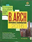 A Complete Self Study Guide for B.Arch 2016