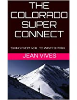The Colorado Super Connect: Skiing from Vail to Winter Park (A Colorado Super Connect Guide)