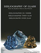 Bibliography of Glass: Bibliographie du verre/Bibliographie uber Glas/Bibliografie over glas