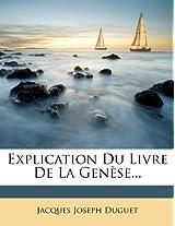 Explication Du Livre de La Genese...